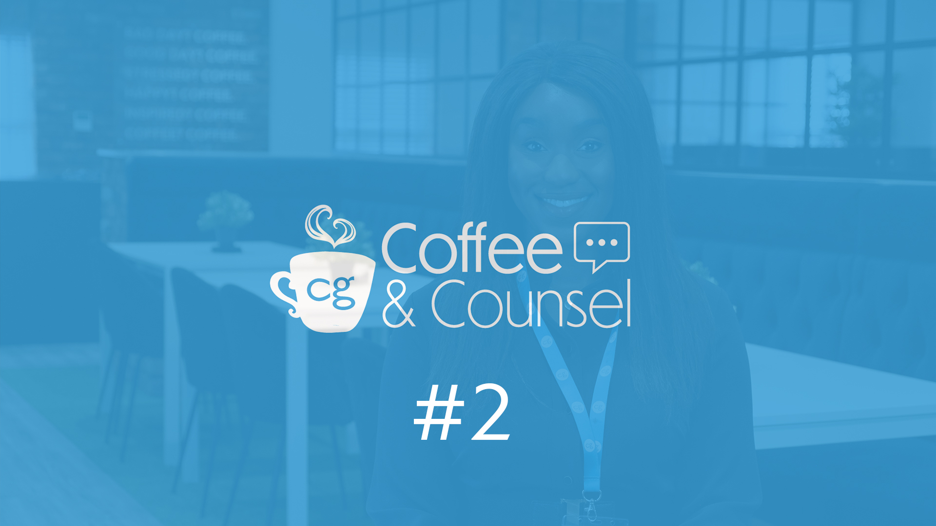 Coffee & Counsel Episode 2 | CG Professional